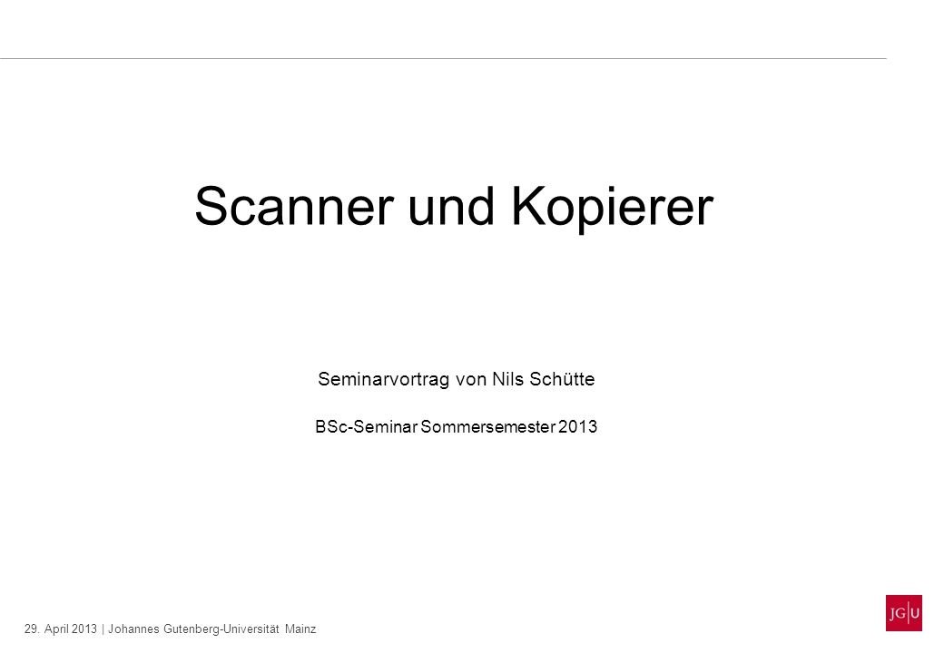 Scanner und Kopierer Seminarvortrag von Nils Schütte