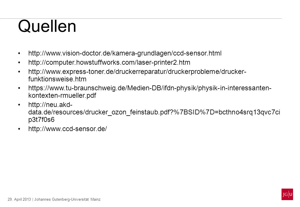 Quellen http://www.vision-doctor.de/kamera-grundlagen/ccd-sensor.html