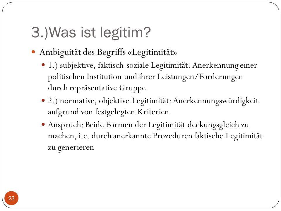 3.)Was ist legitim Ambiguität des Begriffs «Legitimität»