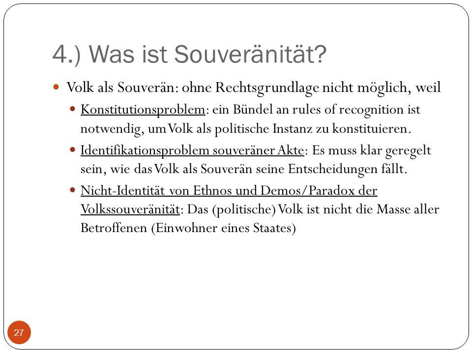 4.) Was ist Souveränität Volk als Souverän: ohne Rechtsgrundlage nicht möglich, weil.