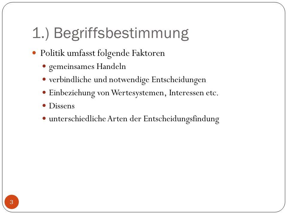 1.) Begriffsbestimmung Politik umfasst folgende Faktoren