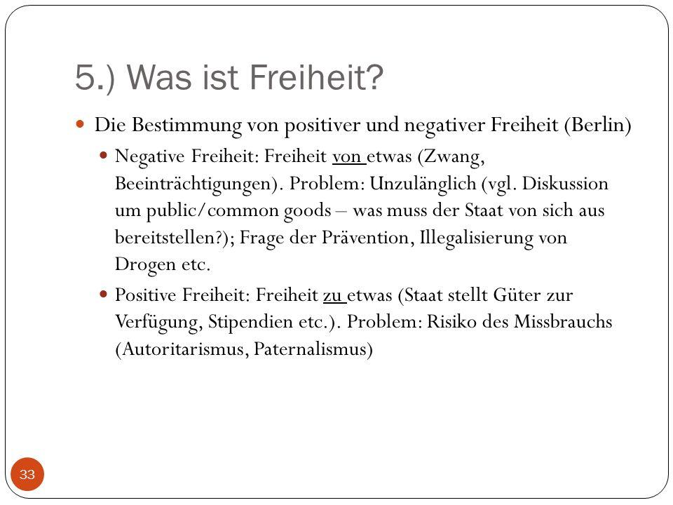 5.) Was ist Freiheit Die Bestimmung von positiver und negativer Freiheit (Berlin)