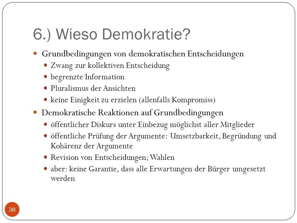 6.) Wieso Demokratie Grundbedingungen von demokratischen Entscheidungen. Zwang zur kollektiven Entscheidung.
