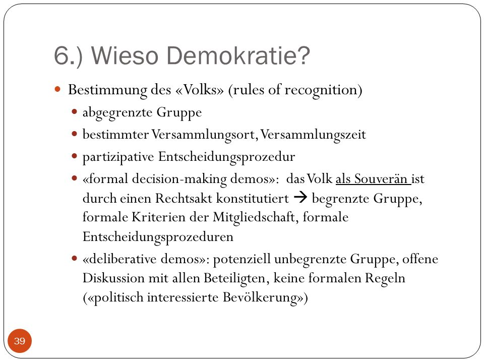 6.) Wieso Demokratie Bestimmung des «Volks» (rules of recognition)
