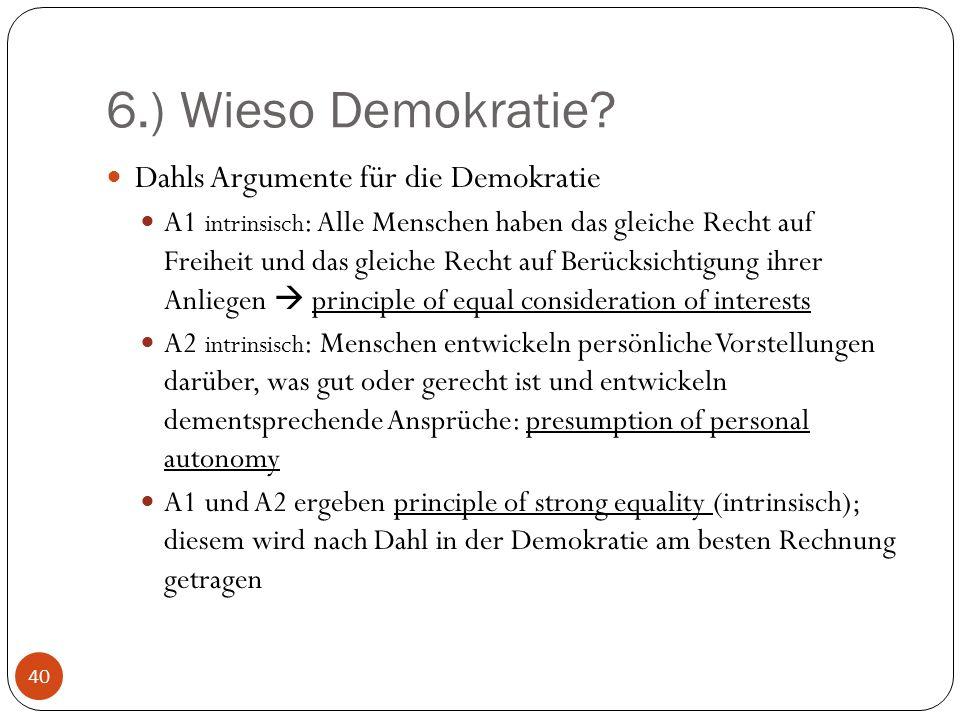 6.) Wieso Demokratie Dahls Argumente für die Demokratie