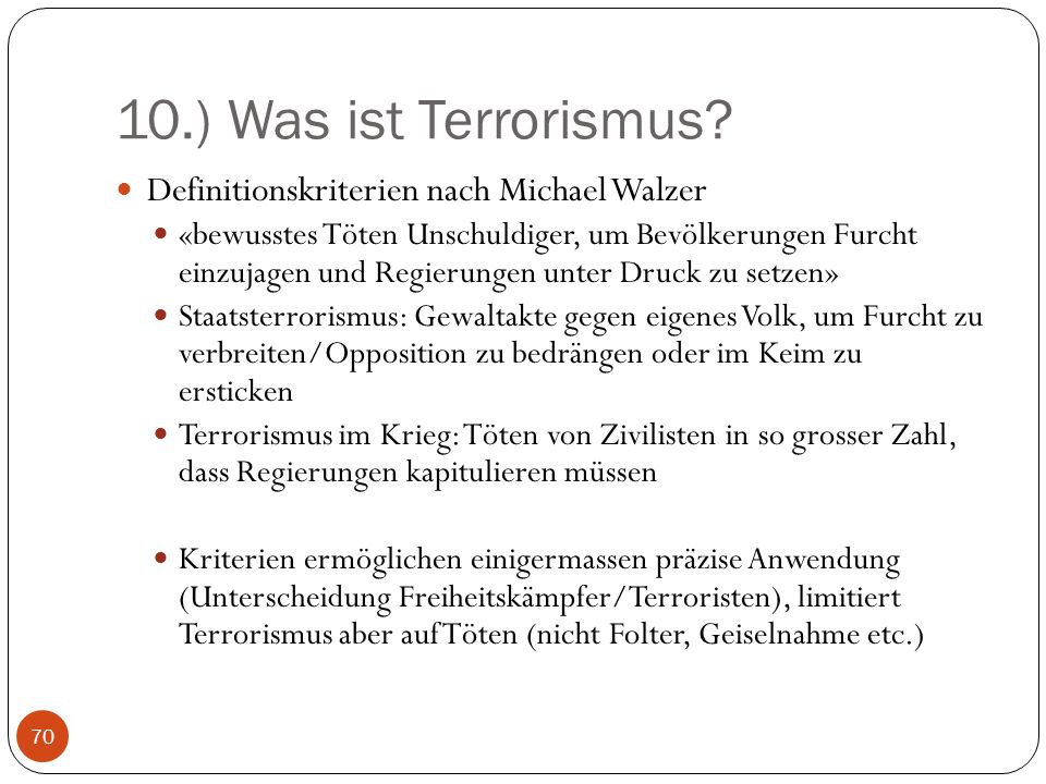10.) Was ist Terrorismus Definitionskriterien nach Michael Walzer