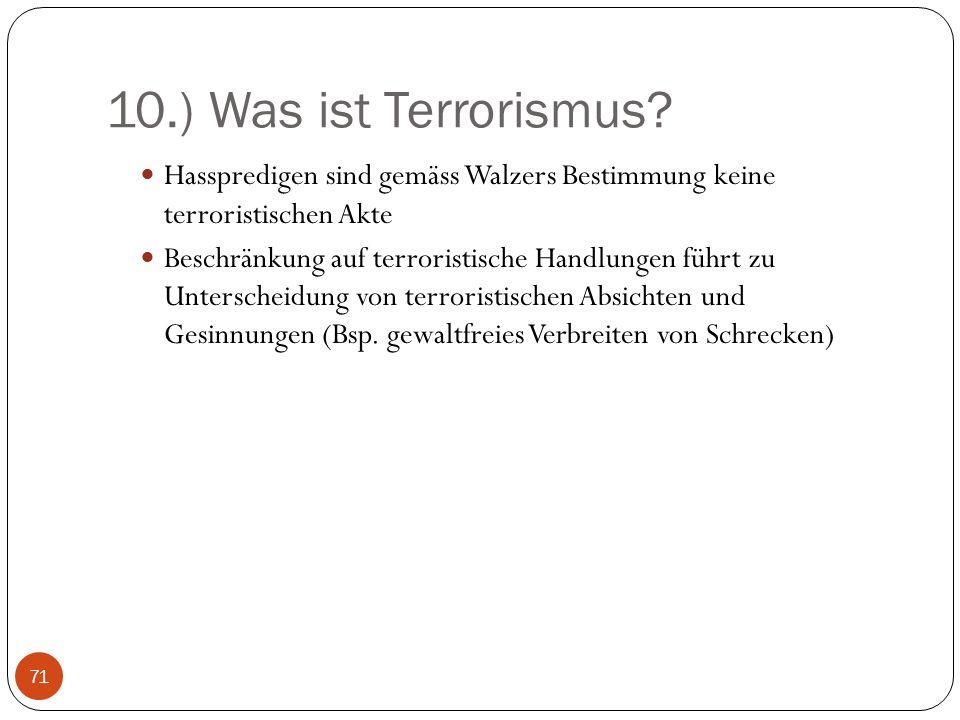 10.) Was ist Terrorismus Hasspredigen sind gemäss Walzers Bestimmung keine terroristischen Akte.