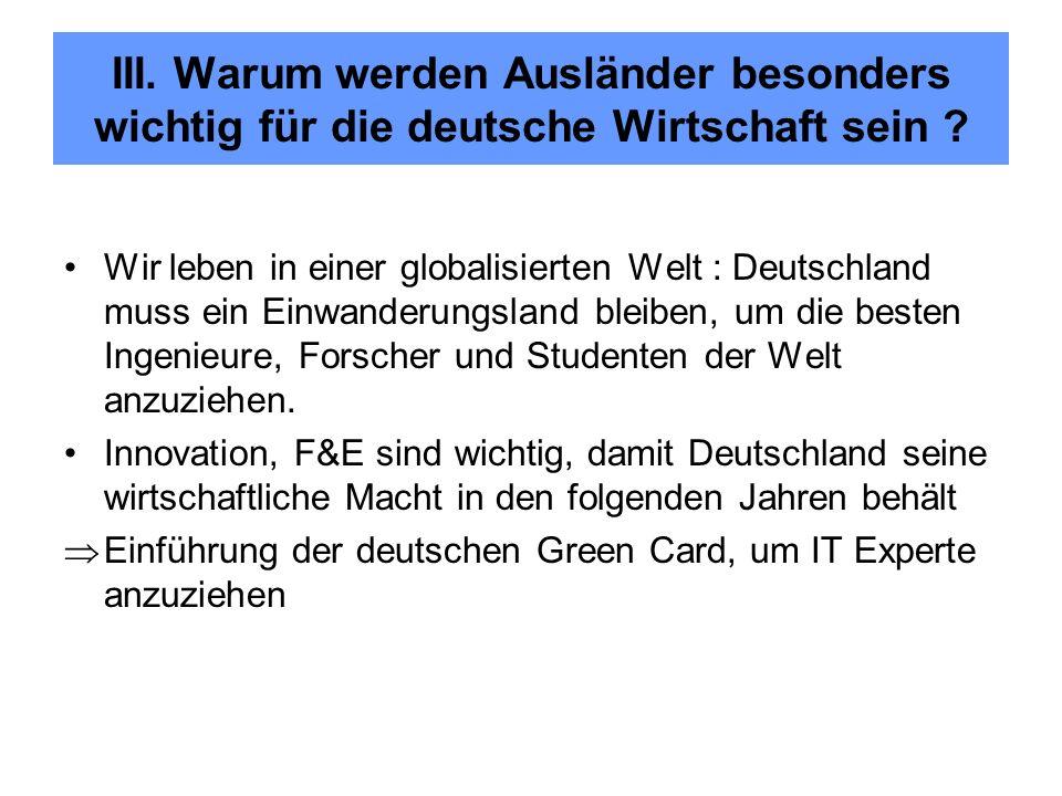 III. Warum werden Ausländer besonders wichtig für die deutsche Wirtschaft sein