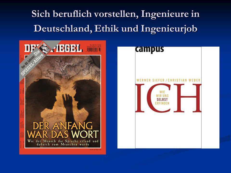 Sich beruflich vorstellen, Ingenieure in Deutschland, Ethik und Ingenieurjob