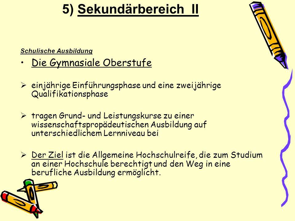 5) Sekundärbereich II Die Gymnasiale Oberstufe