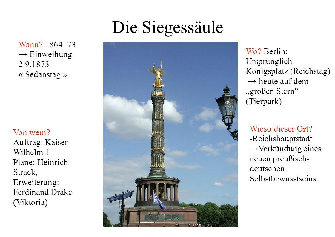 Die Siegessäule Wann 1864–73 → Einweihung 2.9.1873 « Sedanstag »