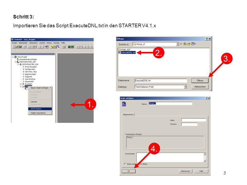 Schritt 3: Importieren Sie das Script ExecuteDNL.txt in den STARTER V4.1.x 2. 3. 4. 1.