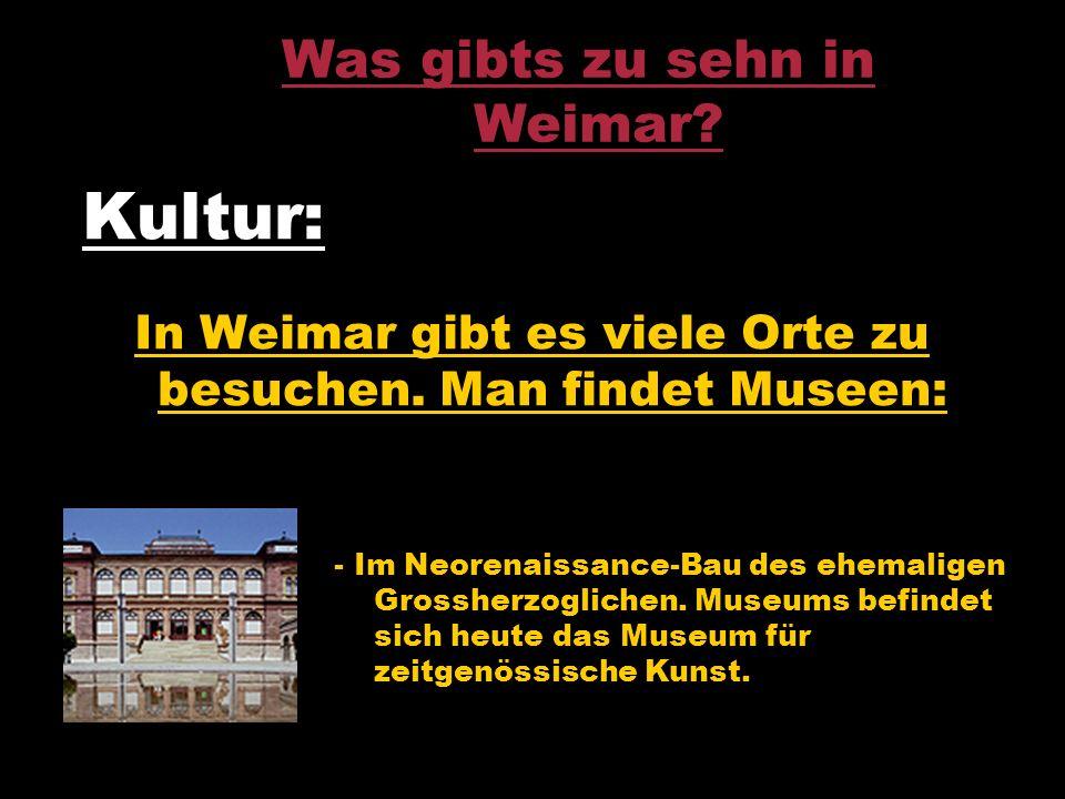 Was gibts zu sehn in Weimar