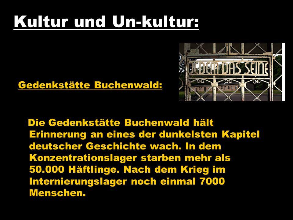 Kultur und Un-kultur: Gedenkstätte Buchenwald: