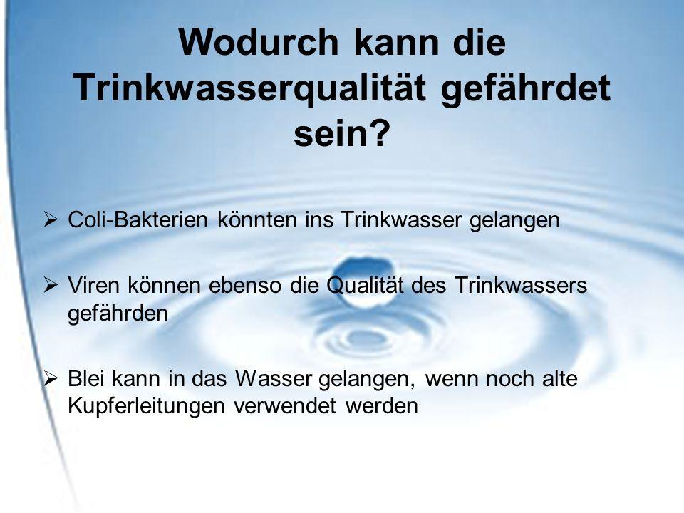 Wodurch kann die Trinkwasserqualität gefährdet sein