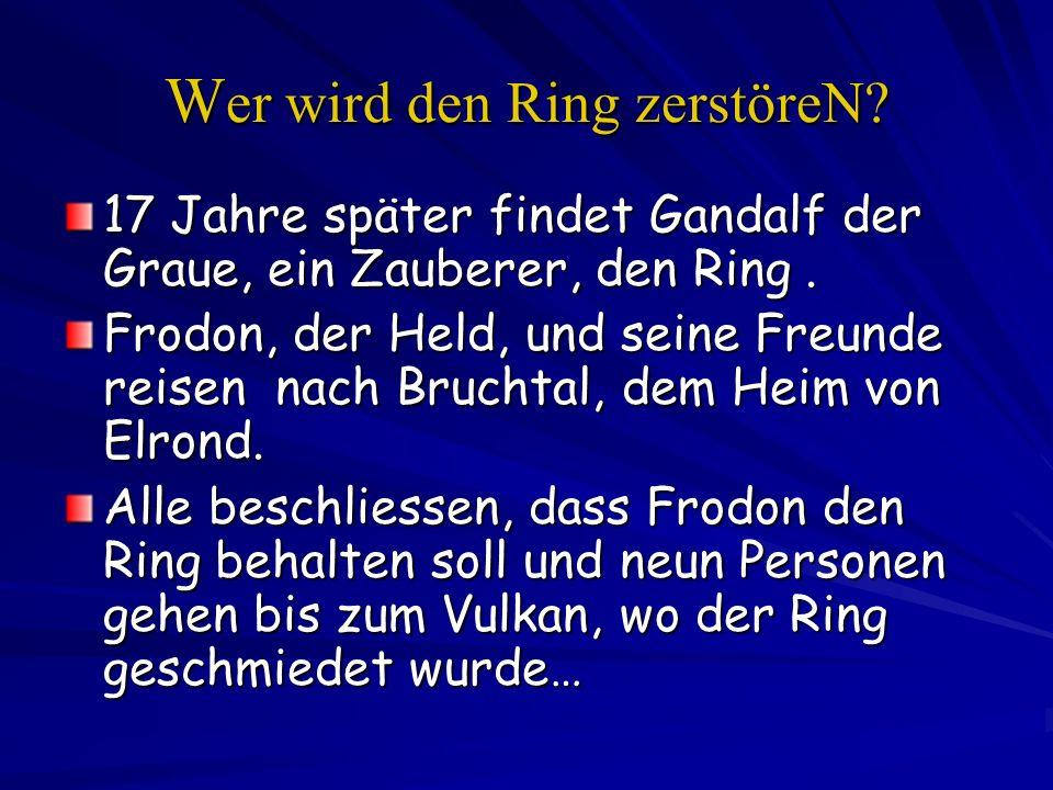 Wer wird den Ring zerstöreN
