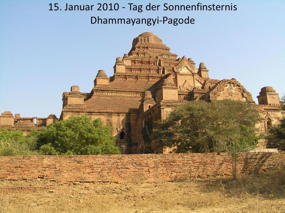 15. Januar 2010 - Tag der Sonnenfinsternis Dhammayangyi-Pagode