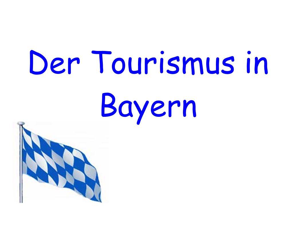 Der Tourismus in Bayern