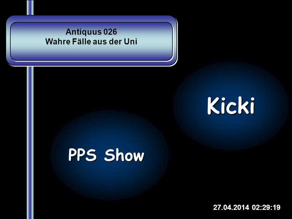 Kicki PPS Show Antiquus 026 Wahre Fälle aus der Uni