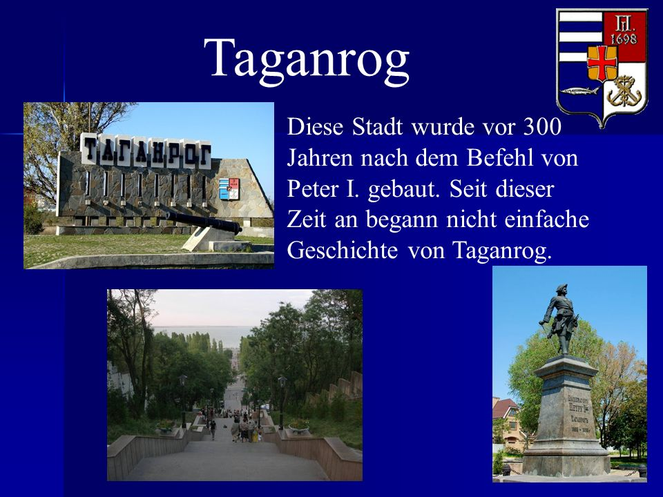 Taganrog Diese Stadt wurde vor 300 Jahren nach dem Befehl von Peter I.