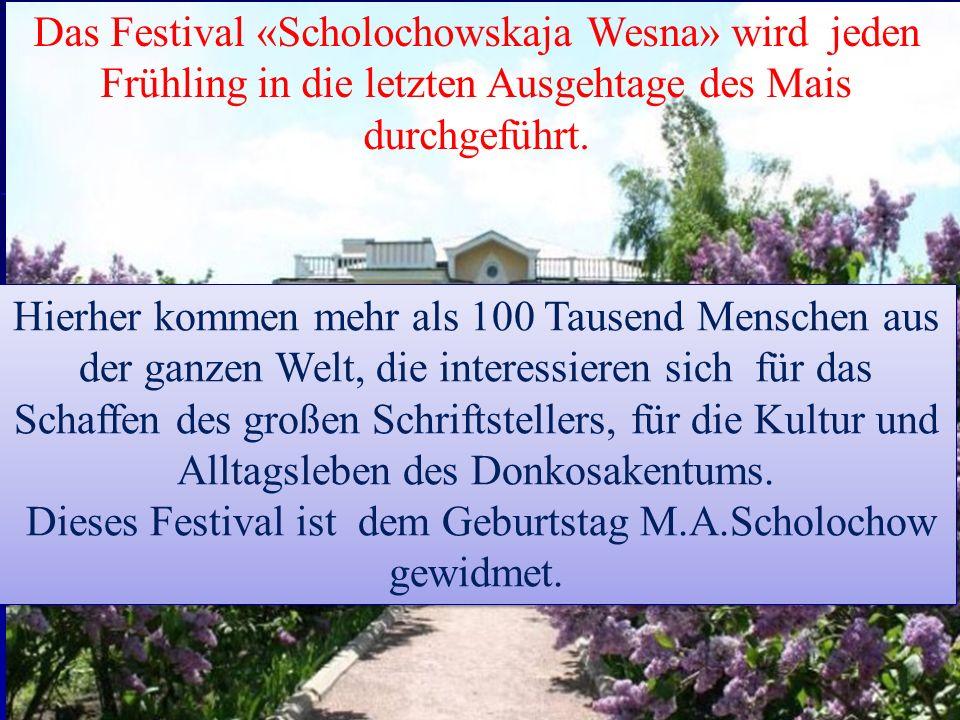 Dieses Festival ist dem Geburtstag M.A.Scholochow gewidmet.