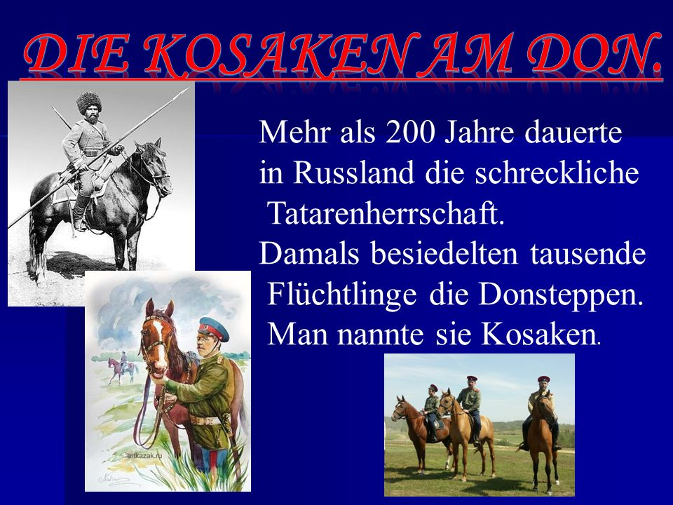 Die Kosaken am Don. Mehr als 200 Jahre dauerte