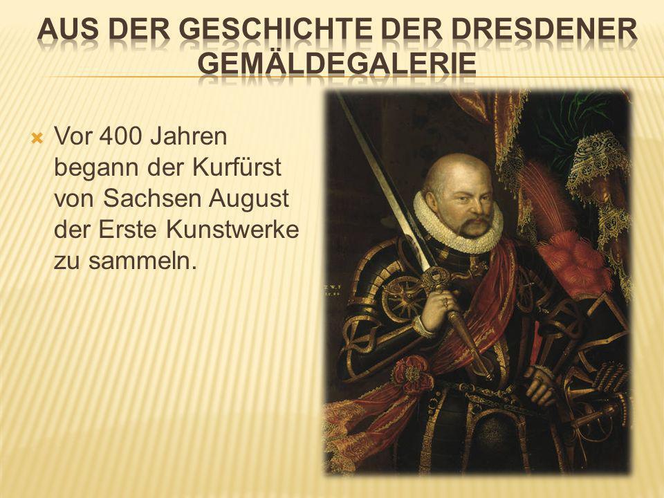 Aus der Geschichte der Dresdener Gemäldegalerie
