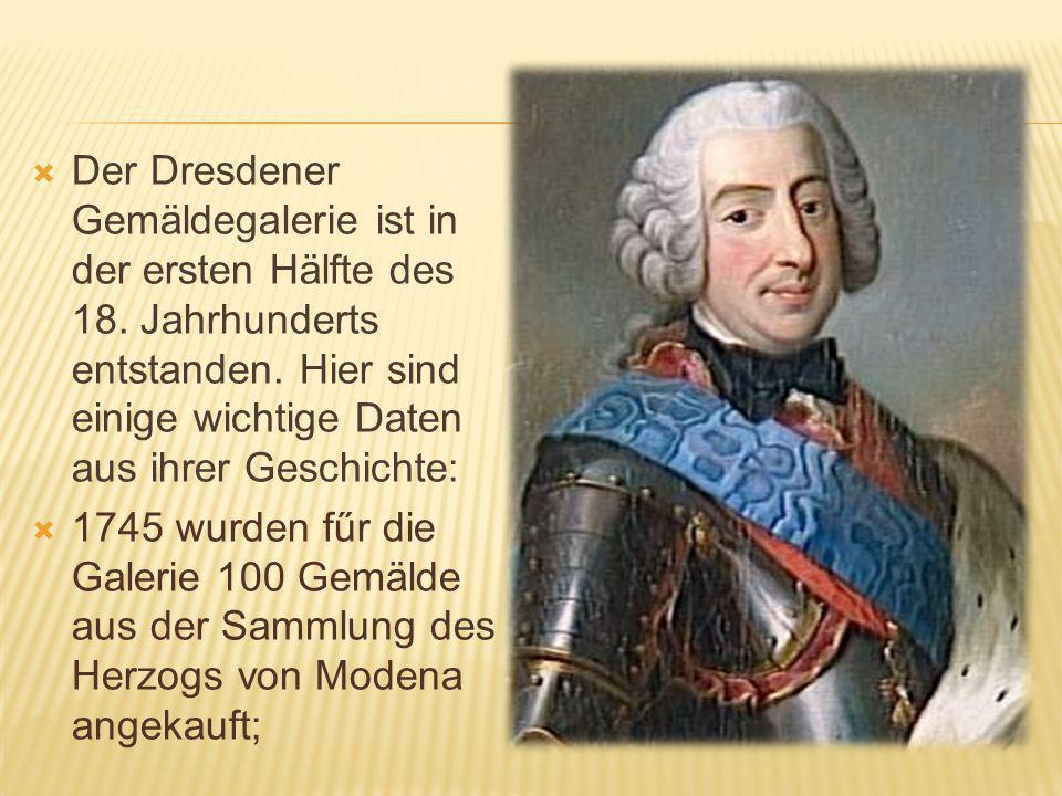 Der Dresdener Gemäldegalerie ist in der ersten Hälfte des 18