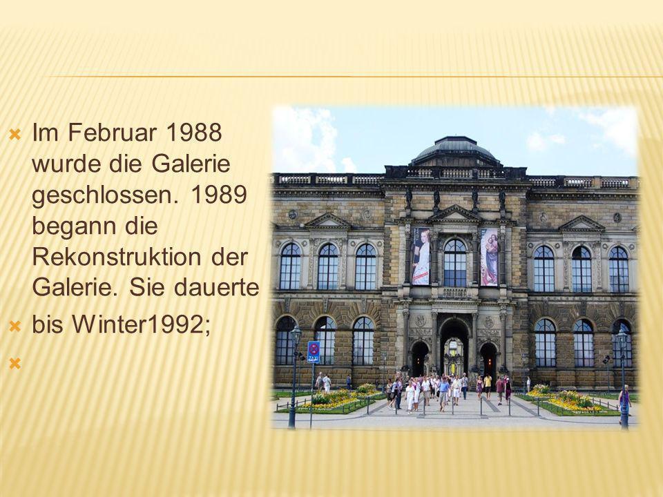 Im Februar 1988 wurde die Galerie geschlossen