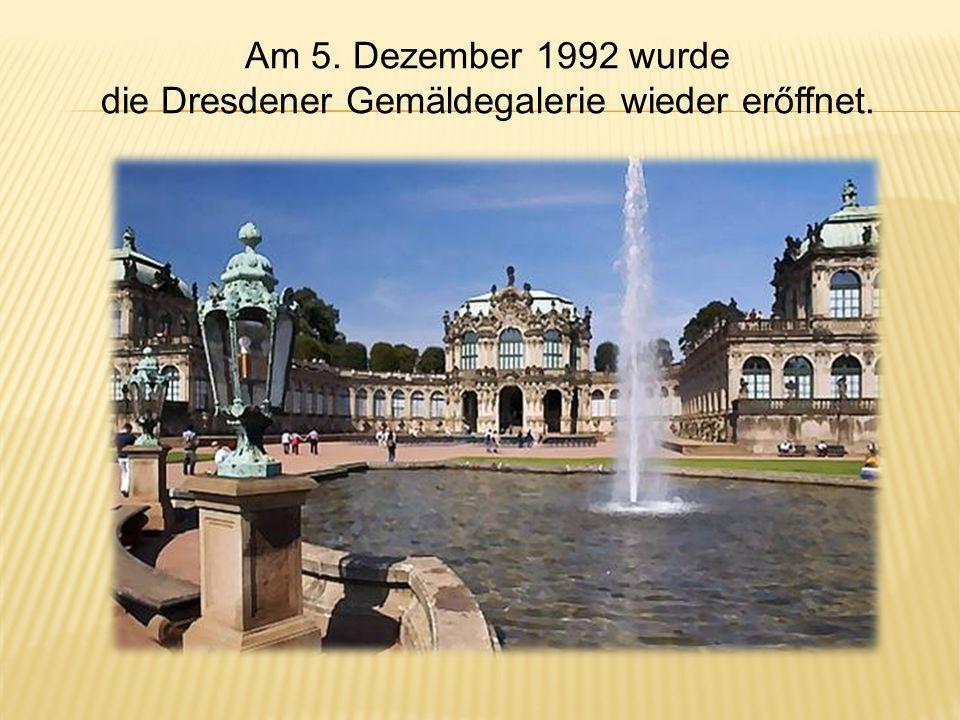 die Dresdener Gemäldegalerie wieder erőffnet.