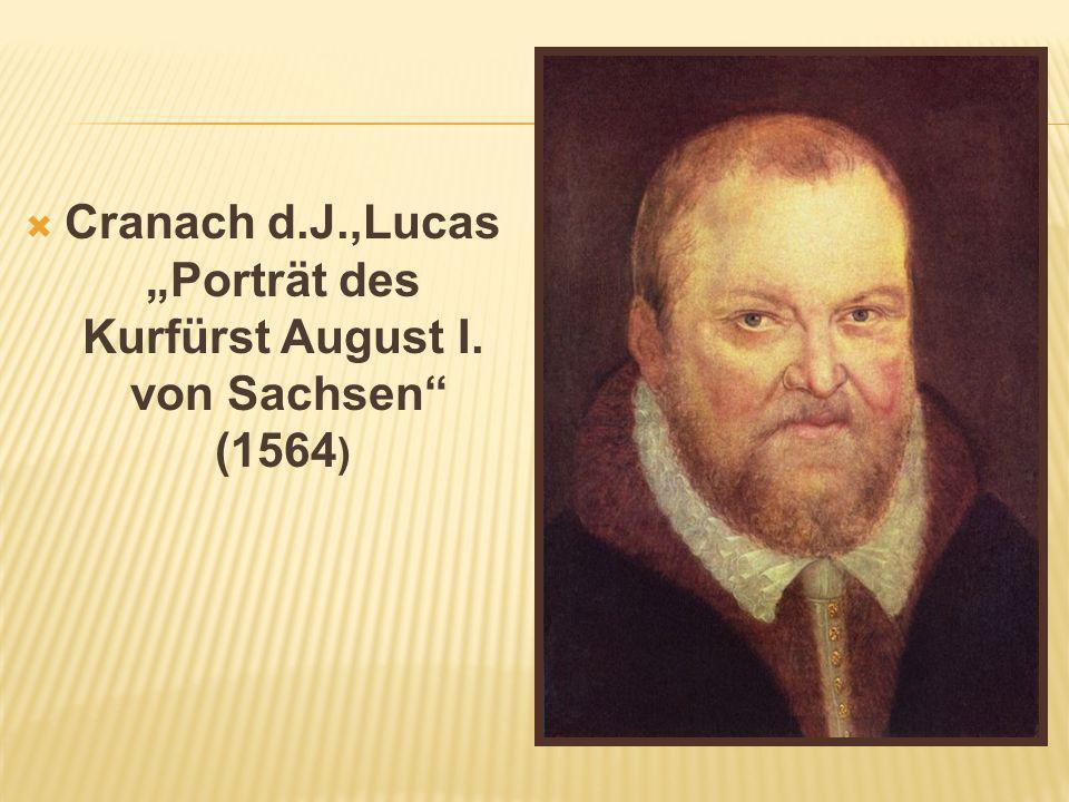 """Cranach d.J.,Lucas """"Porträt des Kurfürst August I. von Sachsen (1564)"""