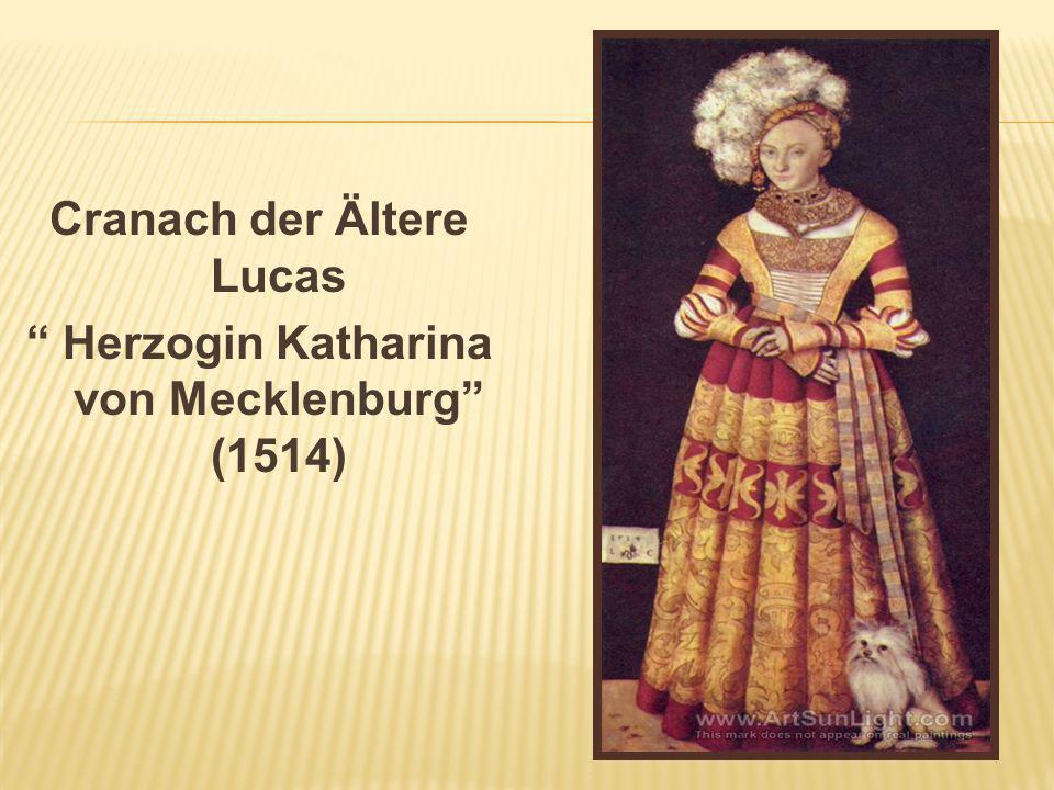 Cranach der Ältere Lucas Herzogin Katharina von Mecklenburg (1514)