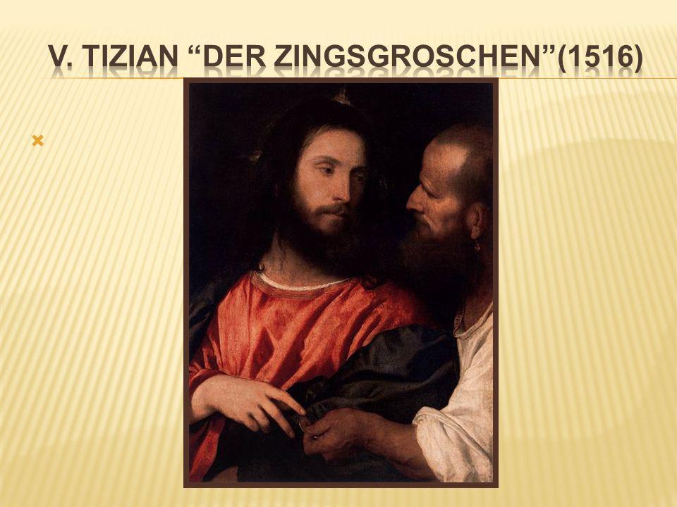v. Tizian Der Zingsgroschen (1516)