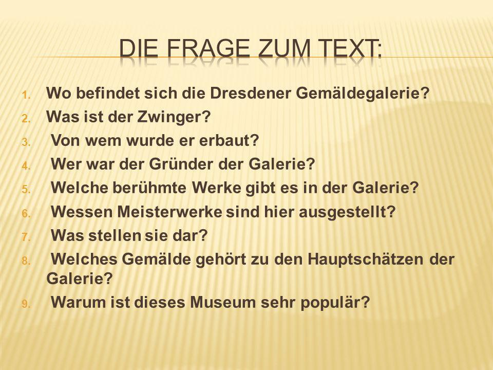 Die Frage zum Text: Wo befindet sich die Dresdener Gemäldegalerie