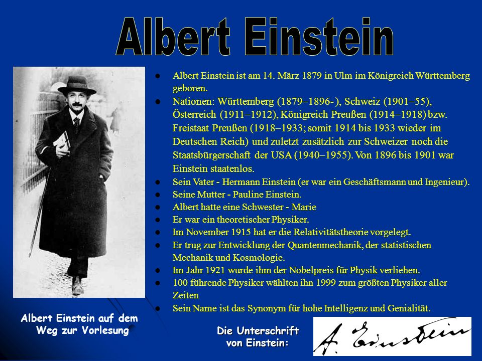 Albert Einstein Albert Einstein ist am 14. März 1879 in Ulm im Königreich Württemberg geboren.