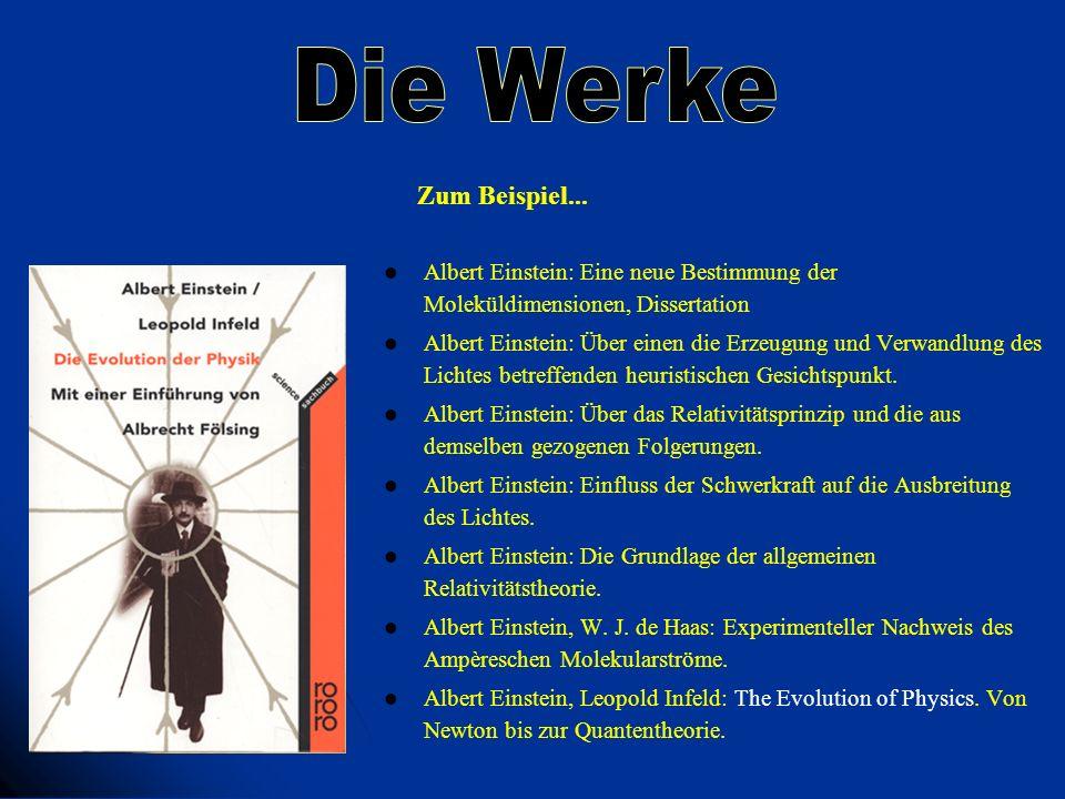 Die Werke Zum Beispiel... Albert Einstein: Eine neue Bestimmung der Moleküldimensionen, Dissertation.
