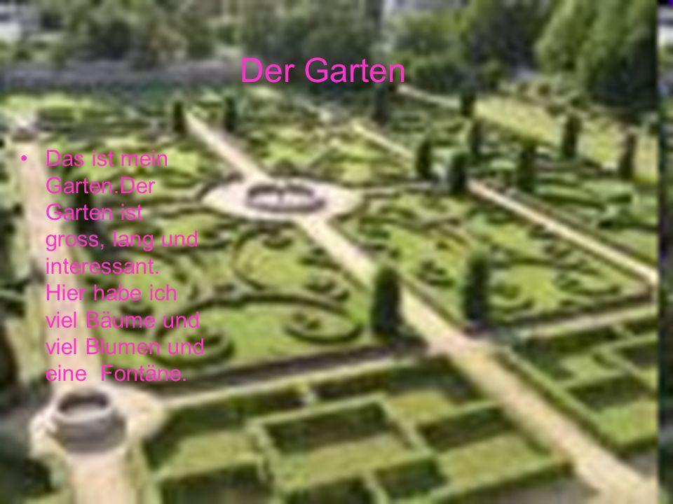 Der Garten Das ist mein Garten.Der Garten ist gross, lang und interessant.