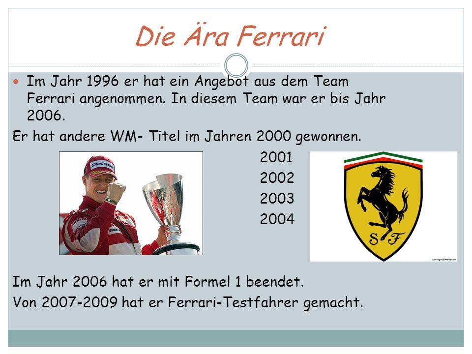 Die Ära Ferrari Im Jahr 1996 er hat ein Angebot aus dem Team Ferrari angenommen. In diesem Team war er bis Jahr 2006.