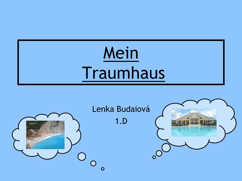 Mein Traumhaus Lenka Budaiová 1.D
