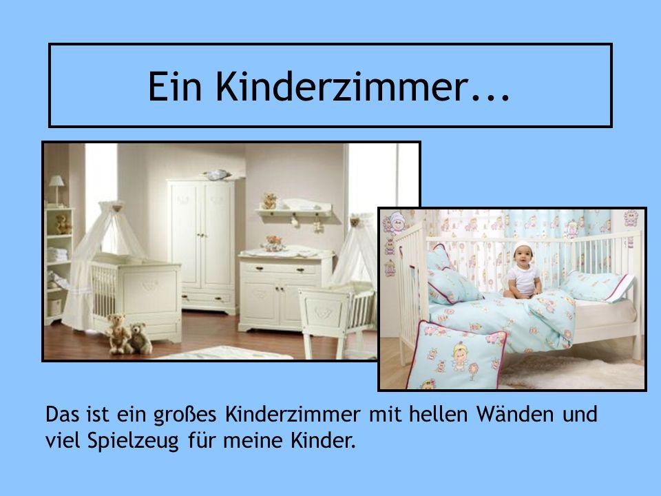 Ein Kinderzimmer...