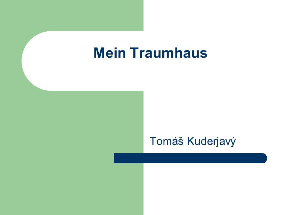 Mein Traumhaus Tomáš Kuderjavý