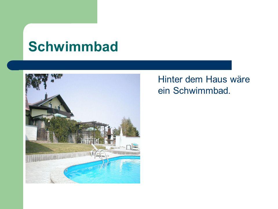 Schwimmbad Hinter dem Haus wäre ein Schwimmbad.