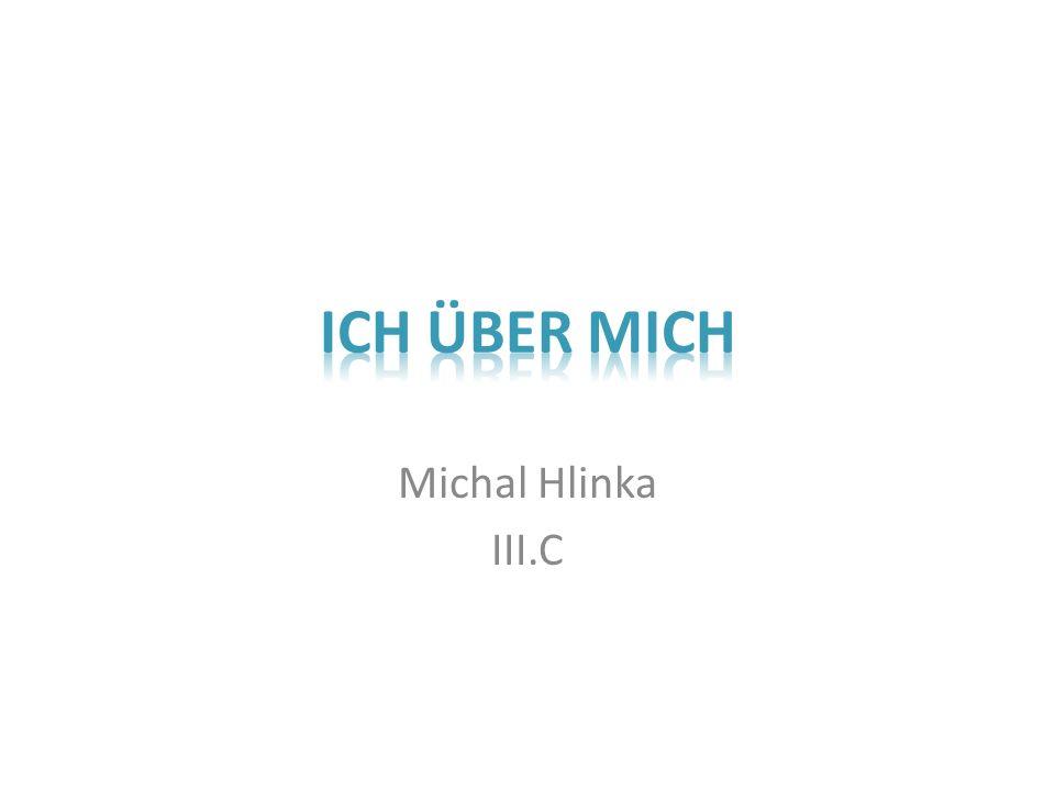 Ich über mich Michal Hlinka III.C