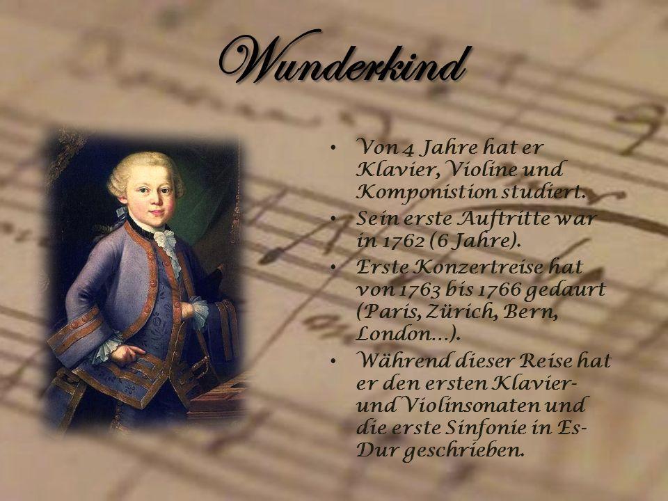 Wunderkind Von 4 Jahre hat er Klavier, Violine und Komponistion studiert. Sein erste Auftritte war in 1762 (6 Jahre).