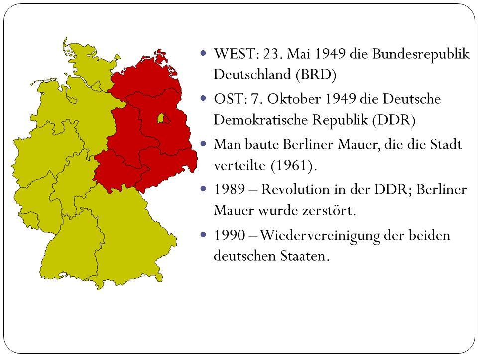 WEST: 23. Mai 1949 die Bundesrepublik Deutschland (BRD)