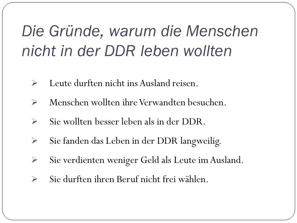 Die Gründe, warum die Menschen nicht in der DDR leben wollten