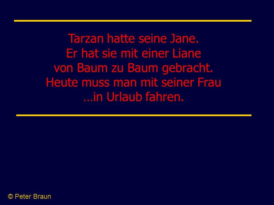 Tarzan hatte seine Jane. Er hat sie mit einer Liane