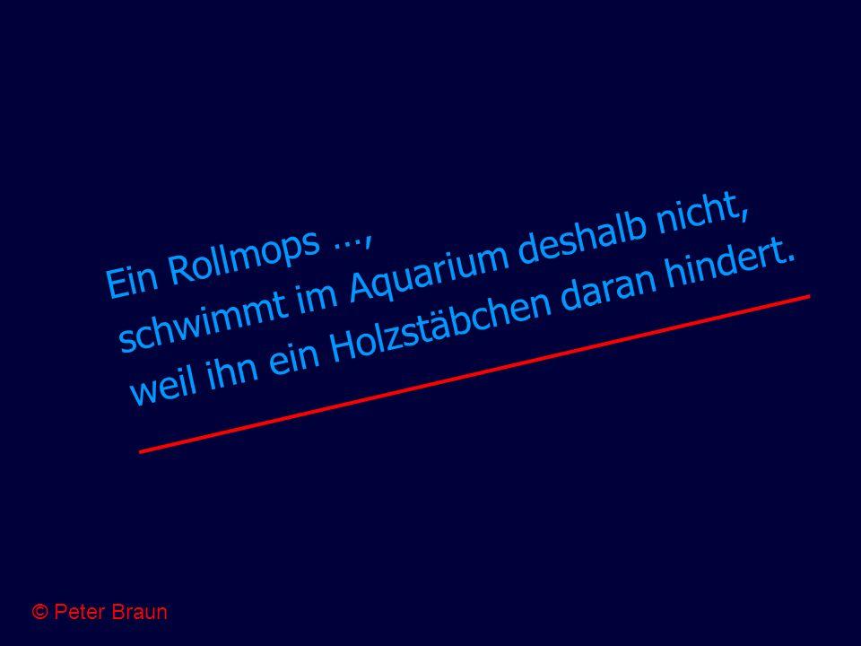 schwimmt im Aquarium deshalb nicht, Ein Rollmops …,