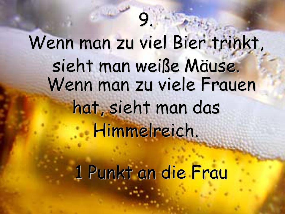 Wenn man zu viel Bier trinkt,
