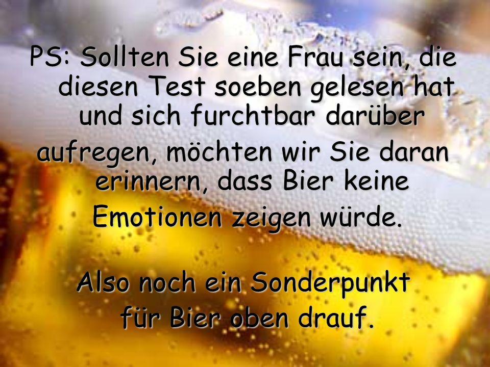 aufregen, möchten wir Sie daran erinnern, dass Bier keine